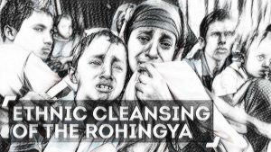 Ethnic Cleansing of the Rohingya